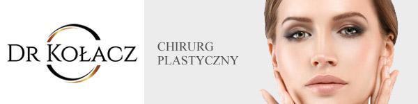 dr Kołacz - chirurg plastyczny